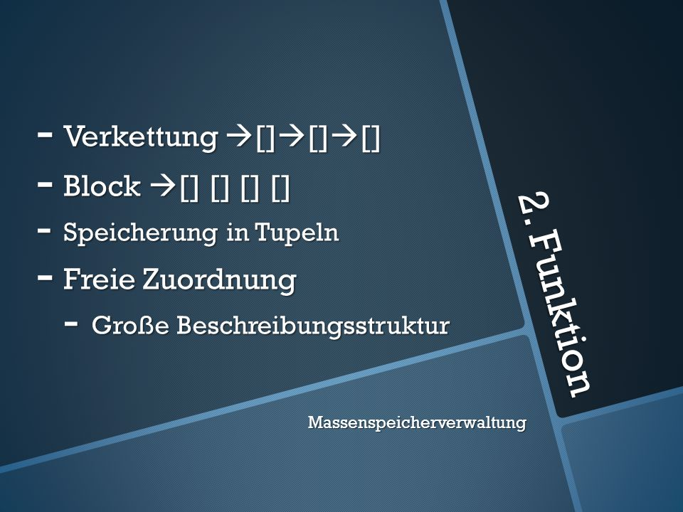 2. Funktion Verkettung [][][] Block [] [] [] [] Freie Zuordnung